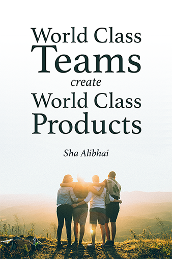 World Class Teams Create World Class Products